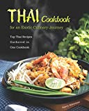 Thai Cookbook for an Exotic Culinary Journey: Top Thai Recipes Gathered in One Cookbook