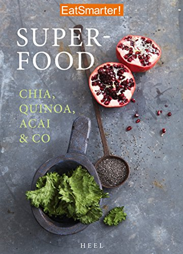EatSmarter! Superfood: Chia, Quinoa, Acai & Co.