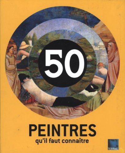 50 peintres qu'il faut connaitre