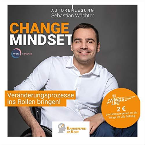 Change Mindset: Veränderungsprozesse ins Rollen bringen