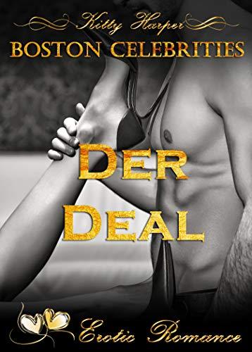 Der Deal: Ein unmoralisches Angebot (Boston Celebrities 1)