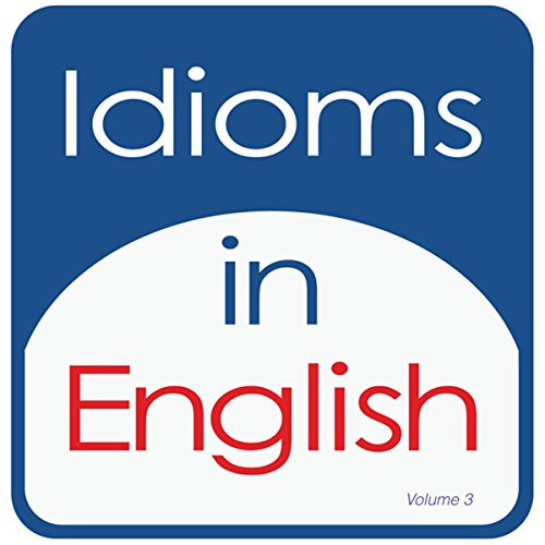 Idioms in English, Volume 3 audiobook cover art