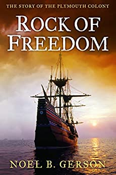 Rock of Freedom: The Story of the Plymouth Colony by [Noel B. Gerson]
