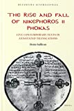 The Rise and Fall of Nikephoros II Phokas (Byzantina Australiensia)