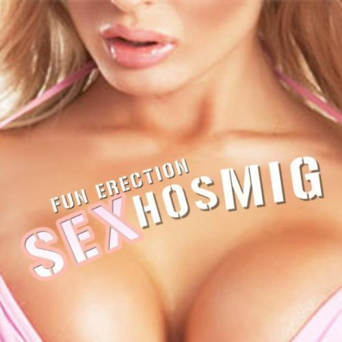 Sex Hos Mig [Explicit]