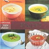 Soupes - Larousse - 01/03/2006