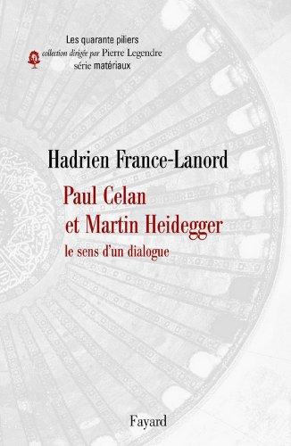 Paul Celan et Martin Heidegger : Le sens d'un dialogue (Essais) (French Edition)