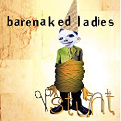Barenaked Ladies- Stunt
