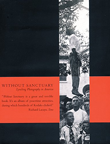 Without Sanctuary: Lynching Photography in America