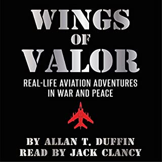 Wings of Valor: Real-Life Aviation Adventures in War and Peace cover art