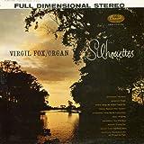 Virgil Fox: Silhouettes [Vinyl LP] [Stereo]