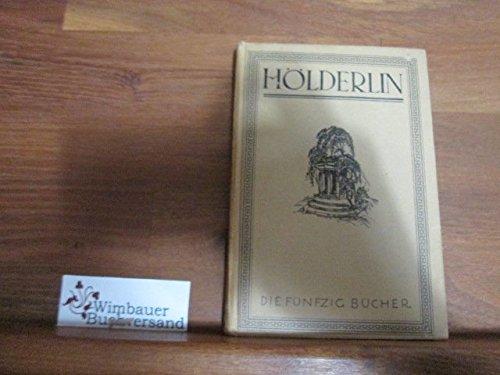 Hölderlin, Briefe, Dichtungen, Erinnerungen