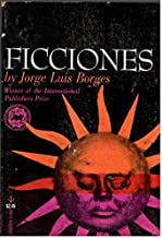 Ficciones : The Selected Essays and Short Stories of Jorge Luis Borges (First PB Printing)