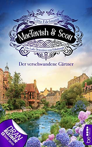 MacTavish & Scott - Der verschwundene Gärtner: Die Lady Detectives von Edinburgh (Schottische Morde 1)