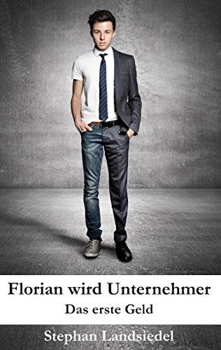 Florian wird Unternehmer: Das erste Geld
