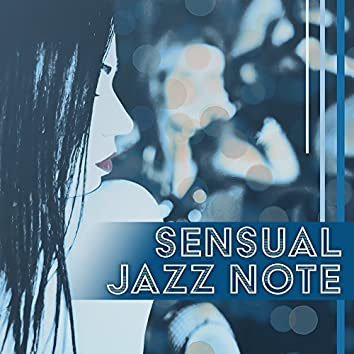 Sensual Jazz Note – Calming Music to Relax, Jazz Relaxation, Easy Listening, Piano Bar