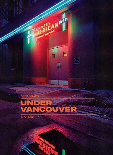 Under Vancouver 1972-1982 (MAGENTA FOUNDAT)