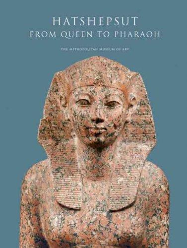 Hatshepsut: From Queen to Pharaoh (Metropolitan Museum of Art Series)