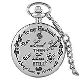 ZHAOXIANGXIANG Reloj De Bolsillo,To My Husband Always Will I