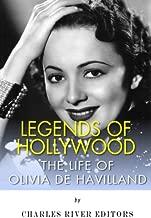 Legends of Hollywood: The Life of Olivia de Havilland