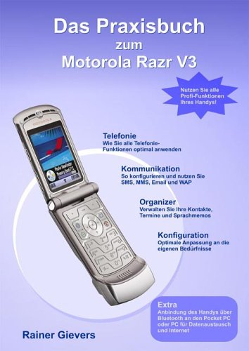 Das Praxisbuch zum Motorola Razr V3