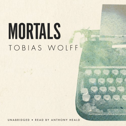 Mortals                   By:                                                                                                                                 Tobias Wolff                               Narrated by:                                                                                                                                 Anthony Heald                      Length: 18 mins     3 ratings     Overall 3.7