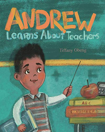Compare Textbook Prices for Andrew Learns about Teachers  ISBN 9781735522524 by Obeng, Tiffany