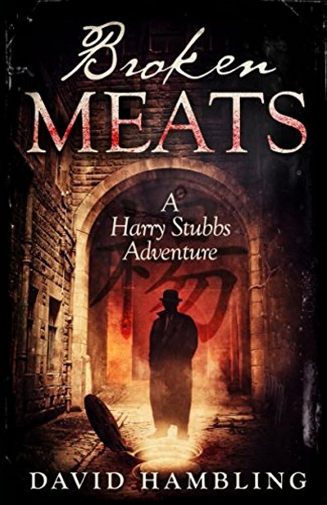 昨日クラブ適応的Broken Meats (The Harry Stubbs Adventures)