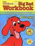 Colors: Pre-Kindergarten (Clifford's Big Red Workbook)