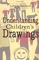 Understanding Children's Drawings by Cathy A. Malchiodi PhD ATR-BC LPCC(1998-07-30)