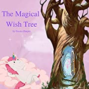 The Magical Wish Tree: Bedtime stories for kids Teaching Children How to Be Caring, Polite, And Kind (Bedtime for Kids Book 1)