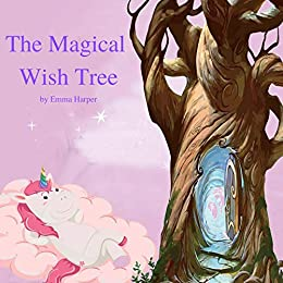 The Magical Wish Tree: Bedtime stories for kids Teaching Children How to Be Caring, Polite, And Kind (Bedtime for Kids Book 1) by [Emma Harper]