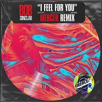 I Feel for You (feat. Mercer) [Mercer Remix]