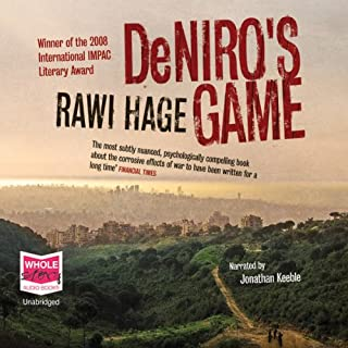 De Niro's Game                   By:                                                                                                                                 Rawi Hage                               Narrated by:                                                                                                                                 Jonathan Keeble                      Length: 7 hrs and 3 mins     11 ratings     Overall 3.3