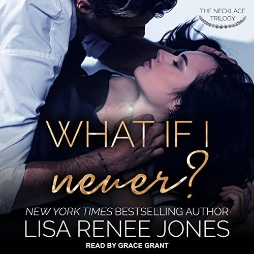 What If I Never? Audiobook By Lisa Renee Jones cover art