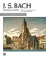 French Suites: With Seven Supplementary Pieces for the Keyboard (Alfred Masterwork Edition)