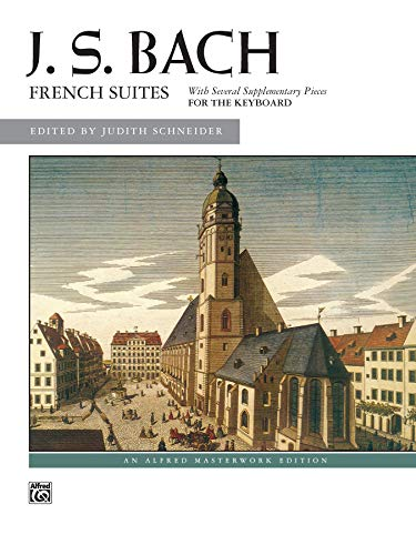 French Suites: With Seven Supplementary Pieces for the Keyboard