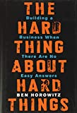 Real Estate Investing Books! - The Hard Thing About Hard Things: Building a Business When There Are No Easy Answers