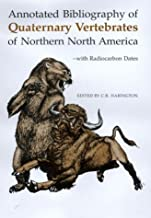 Annotated Bibliography of Quaternary Vertebrates of Northern