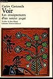 Voir - Les enseignements d'un sorcier yaqui - Gallimard