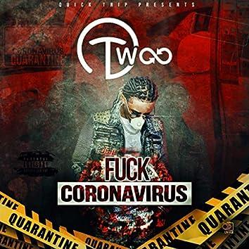 Fuck Cornavirus