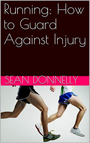 Running: How to Guard Against Injury (English Edition)