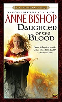 Daughter of the Blood (Black Jewels, Book 1) by [Anne Bishop]