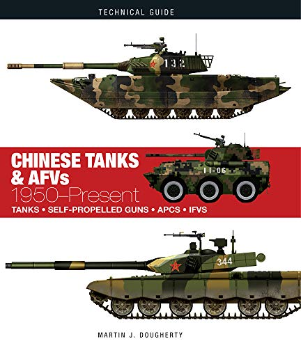 Dougherty, M: Chinese Tanks & AFVs (Technical Guide)