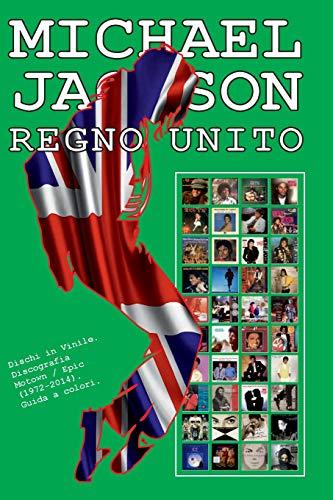 Michael Jackson - Regno Unito - Discografia: Dischi in Vinile. Discografia Motown / Epic (1972-2014). Guida a colori.