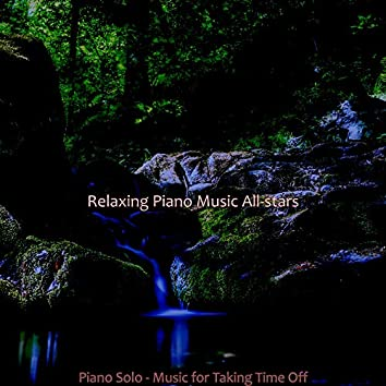 Piano Solo - Music for Taking Time Off