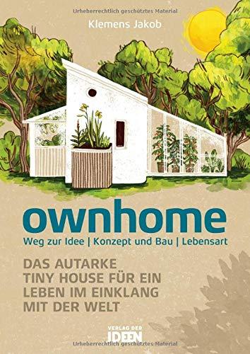 ownhome. Das autarke Tiny House für ein Leben im Einklang mit der Welt