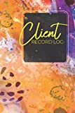Client Record Book: Client Tracking Log Book, Client Data Organizer For Salon, Hair Stylist, Barber, Small Business Owner, Customer Journal With Details