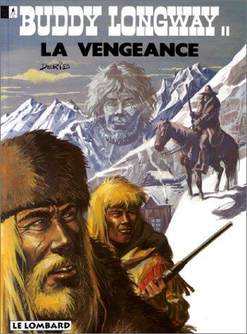 Buddy Longway, tome 11 : La vengeance