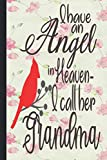 I Have an Angel in Heaven I call her grandma: Lined Notebook Journal 120 Pages - (6 x9 inches) Memorial Gift, sympathy quotes for loss, heaven gifts, ... memorial, sympathy, bereavement, condolence